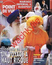Point de vue 2570 22/10/1997 Queen Inde La Motte-Glain Mariage Georg  Budapest