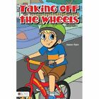 Taking Off the Wheels by Jason Carr (Paperback / softback, 2011)