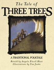 Tale of Three Trees: The Tale of Three Trees by Angela Elwell Hunt (1989, Hardcover, New Edition)