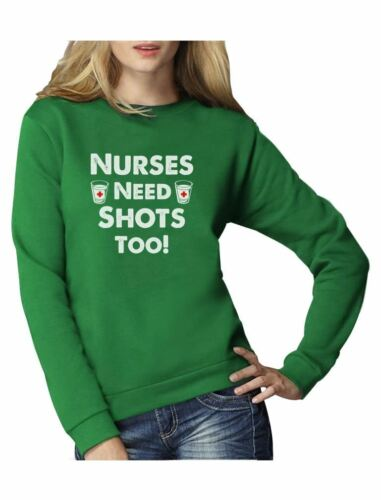 Nurses Need Shots Too Funny Nurse Gift Women Sweatshirt Nursing Gifts