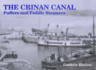 The Crinan Canal: Puffers and Paddle Steamers by Guthrie Hutton (Paperback, 1994)
