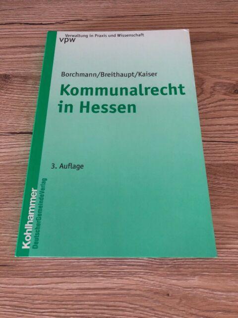 Kommunalrecht in Hessen von Gerrit Kaiser, Michael Borchmann und Dankwart...