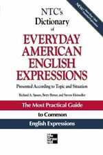 McGraw-Hill ESL References: NTC's Dictionary of Everyday American English Expressions by Steven Racek Kleinedler, Richard A. Spears and Betty J. Birner (1995, Paperback)