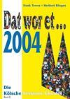 Dat wor et... 2004 von Heribert Rösgen und Frank Tewes (2004, Kunststoffeinband)