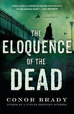 The Eloquence of the Dead by Conor Brady (2016, Hardcover)