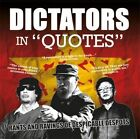 Dictators in Quotes: Rants and Ravings of Despicable Despots by Ammonite Press (Paperback, 2012)