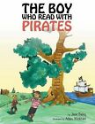 THE Boy Who Read with Pirates by Jane Talley (Paperback, 2013)
