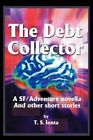 The Debt Collector: A SF/Adventure Novella by T S Ionta (Paperback / softback, 2002)