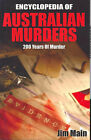 The Encyclopedia of Australian Murders by Jim Main (Paperback, 2005)