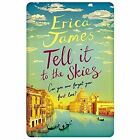 Tell It To The Skies by Erica James (Paperback, 2014)