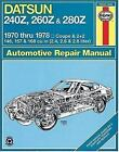 Haynes Manuals: Haynes Datsun 240Z, 260Z, and 280Z Manual, 1970-1978 No. 206 by Chilton Automotive Editorial Staff, John Haynes and P. G. Strasman (1987, Paperback)