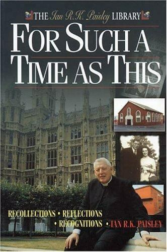 For Such a Time as This: Recollections, Reflections... by Paisley, Ian Paperback