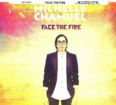 CHAMUEL MICHELLE - FACE THE FIRE  - CD NUOVO SIGILLATO