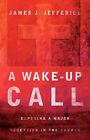 A Wake-Up Call by James J Jefferies (Paperback / softback, 2005)