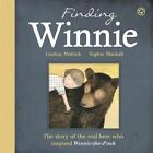 The Finding Winnie: The Story of the Real Bear Who Inspired Winnie-the-Pooh by Lindsay Mattick (Paperback, 2016)