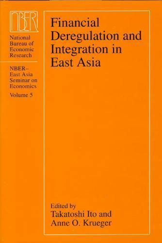 """""""Financial Deregulation and Integration in East Asia by Ito, Takatoshi """""""