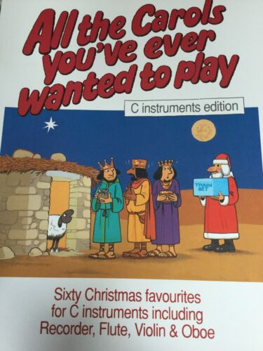 All The Carols You've Ever Wanted To Play C Instruments Sheet Music