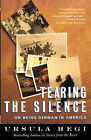 Tearing the Silence: Being German in America by Ursula Hegi (Paperback, 1998)