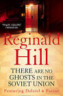 There are No Ghosts in the Soviet Union by Reginald Hill (Paperback, 2010)