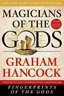 Magicians of the Gods: Updated and Expanded Edition - Sequel to the International Bestseller Fingerprints of the Gods by Graham Hancock (Paperback / softback, 2017)