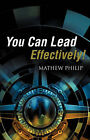 You Can Lead Effectively! by Mathew Philip (Paperback / softback, 2008)