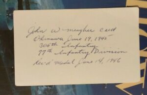 T/Sgt. JOHN W. MEAGHER, USA WWII Medal of Honor Okinawa Signed 3x5 Card SCARCE