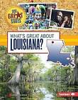What's Great about Louisiana? by Rebecca Felix (Hardback, 2015)