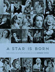A Star is Born: The Moment an Actress Becomes an Icon by George Tiffin (Hardback, 2016)