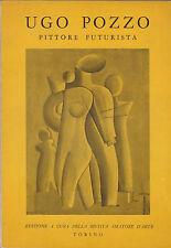 Ugo Pozzo pittore futurista. Profilo di F.T.Marinetti. Ediz. di 100 copie. 1963