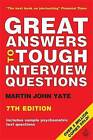 Great Answers to Tough Interview Questions by Martin John Yate (Paperback, 2008)