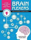 Brain Flexers: Games and Activities to Strengthen Memory by Janelle Sellick, Kristin Einberger (Paperback, 2015)