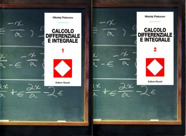 CALCOLO DIFFERENZIALE E INTEGRALE (VOLUMI 1 E 2) - analisi matematica 1 e 2