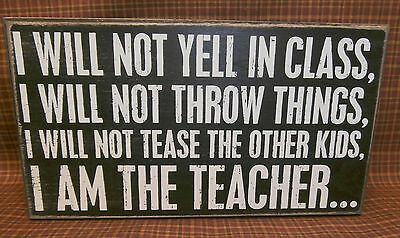 I WILL NOT YELL IN CLASS Throw Things Tease I AM TEACHER Box Sign PBKATHY