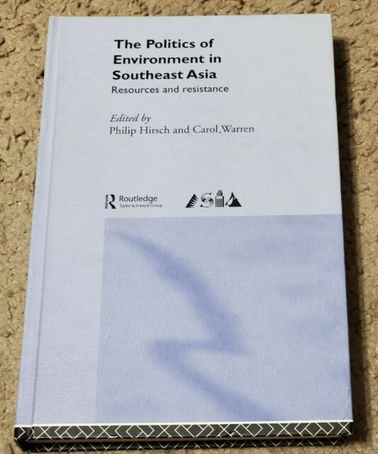 The Politics of the Environment in Southeast Asia Resources and Resistance