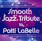 Smooth Jazz Tribute To Patti Labelle by The Smooth Jazz All Stars (CD, 2013, CC Entertainment)