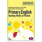 Primary English: Teaching Theory and Practice by Elizabeth A. Coates, Jane A. Medwell, Vivienne Griffiths, Hilary Minns, David Wray (Hardback, 2014)