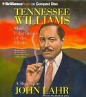Tennessee Williams: Mad Pilgrimage of the Flesh by John Lahr (CD-Audio, 2014)