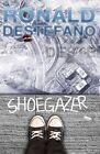 Shoegazer by Ronald DeStefano (Paperback / softback, 2013)