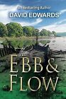The Ebb & Flow by David Edwards (Hardback, 2012)