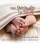 The Spirituality of Sex by Michael Schwartzentruber, Mary Millerd (Hardback, 2009)
