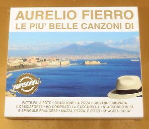AURELIO FIERRO - LE PIU' BELLE CANZONI - IMPERDIBILI - OTTIMO CD [AC-249]