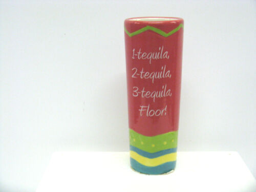 """1 TEQUILA, 2 TEQUILA, 3 TEQUILA, FLOOR!"" CERAMIC SHOT GLASS"
