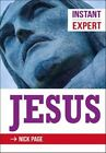 Instant Expert Jesus 9780745956411 by Nick Page Paperback