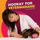 Hooray for Veterinarians! by Kurt Waldendorf (Hardback, 2016)
