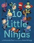 10 Little Ninjas by Miranda Paul (2016, Hardcover)