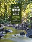 Texas Riparian Areas by Texas A & M University Press (Hardback, 2015)