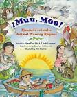 Muu, Moo!: Rimas de Animales/Animal Nursery Rhymes by Alma Flor Ada, F Isabel Campoy (Hardback, 2010)