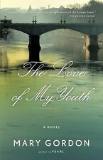 The Love of My Youth by Mary Gordon (2012, Paperback)