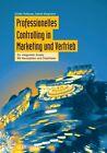 Professionelles Controlling in Marketing und Vertrieb von Günter Hofbauer und Sabine Bergmann (2012, Gebundene Ausgabe)
