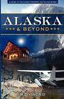 Alaska & Beyond by M D Kincaid (Paperback / softback, 2009)